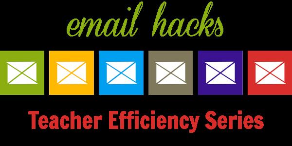 EMAIL HACKS Teacher Efficiency Series