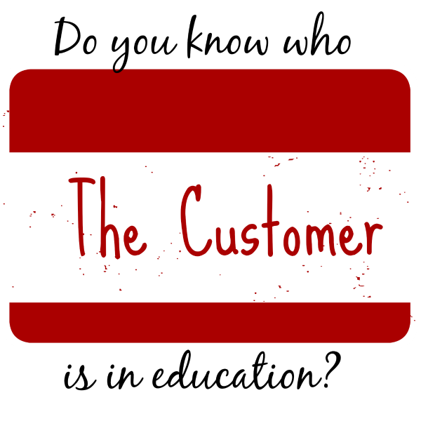Do you know who the customer is in education