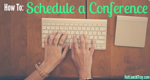 How To Schedule a Conference